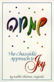 The Chassidic Approach To Joy ebook by Sichos In English