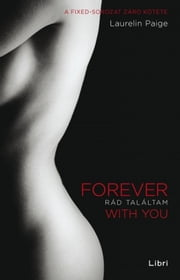 Rád találtam - Forever with You ebook by Laurelin Paige