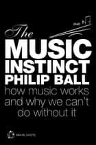 The Music Instinct Brain Shot eBook by Philip Ball