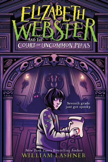 Elizabeth Webster and the Court of Uncommon Pleas ebook by William Lashner