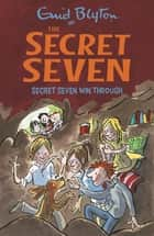 Secret Seven Win Through - Book 7 ebook by Enid Blyton