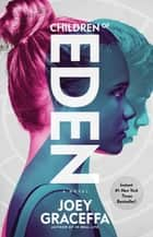 Children of Eden - A Novel ebook by Joey Graceffa