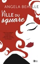 La fille du square ebook by Angela Behelle