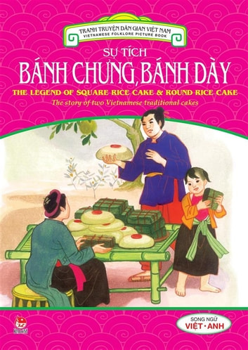 Truyen tranh dan gian Viet Nam - Su tich banh chung banh day - Vietnamese Folktales - The story of Earth Cake and Sky Cake ebook by Ha Hong