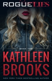 Rogue Lies - Web of Lies #2 ebook by Kathleen Brooks