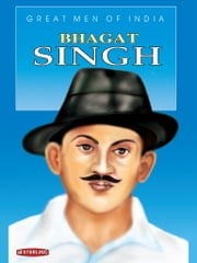 Great Men Of India - Bhagat Singh ebook by Dr S. Paul