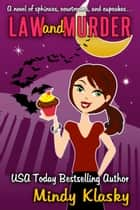 Law and Murder ebook by Mindy Klasky