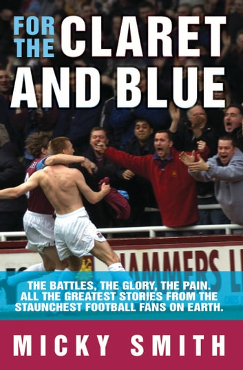 For The Claret & Blue ebook by Micky Smith