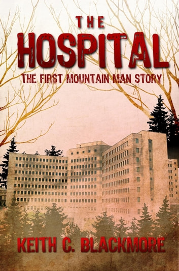 The Hospital ebook by Keith C Blackmore