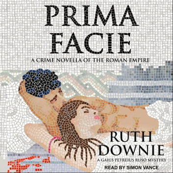 Prima Facie - A Crime Novella of the Roman Empire audiobook by Ruth Downie