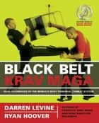 Black Belt Krav Maga ebook by Darren Levine,Ryan Hoover