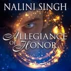 Allegiance of Honor audiobook by Nalini Singh, Angela Dawe