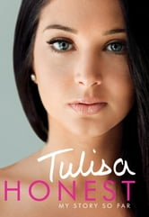 Honest: My Story So Far - The Official Autobiography ebook by Tulisa Contostavlos