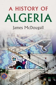 A History of Algeria ebook by James McDougall