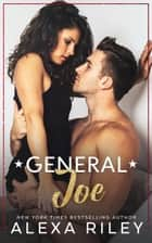 General Joe ebook by Alexa Riley