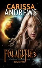 Polarities (The Pendomus Chronicles Book 2) ebook by Carissa Andrews