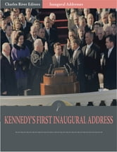 Inaugural Addresses: President John F. Kennedys First Inaugural Address (Illustrated) ebook by John F. Kennedy