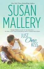 Just One Kiss eBook par Susan Mallery
