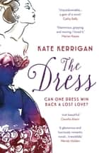 The Dress - A glamorous, gripping, romantic novel ebook by Kate Kerrigan