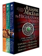 The Highlander Series - Captured by the Highlander, Claimed by the Highlander, Seduced by the Highlander ebook by Julianne MacLean