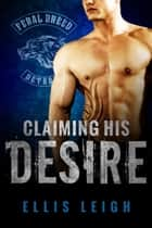 Claiming His Desire ebook by Ellis Leigh