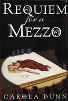 Requiem for a Mezzo - A Daisy Dalrymple Mystery ebook by Carola Dunn