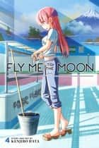 Fly Me to the Moon, Vol. 4 ebook by