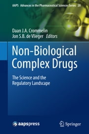 Non-Biological Complex Drugs - The Science and the Regulatory Landscape ebook by Daan J.A. Crommelin,Jon S.B. de Vlieger