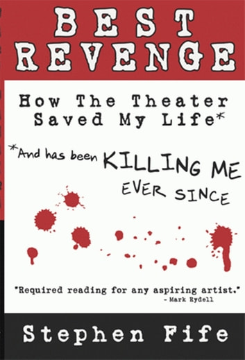 Best revenge how the theater saved my life and has been killing me best revenge how the theater saved my life and has been killing me ever since fandeluxe Image collections