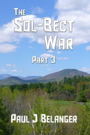 The Sol-Bect War, Part 3 ebook by Paul Belanger