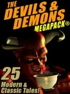 The Devils & Demons MEGAPACK ®: 25 Modern and Classic Tales ebook by Mack Reynolds, Lester del Rey, Jerome Bixby,...