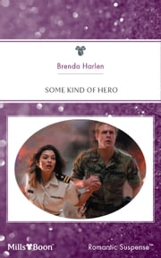 Some Kind Of Hero ebook by Brenda Harlen