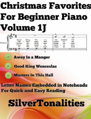 Christmas Favorites for Beginner Piano Volume 1 J ebook by Silver Tonalities