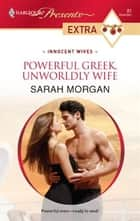 Powerful Greek, Unworldly Wife ebook by Sarah Morgan