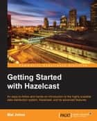 Getting Started with Hazelcast ebook by Mat Johns