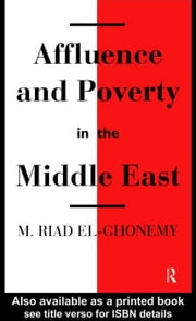 Affluence and Poverty in the Middle East ebook by El Ghonemy, Mohamad Riad