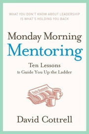 Monday Morning Mentoring ebook by David Cottrell