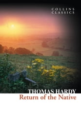 Return of the Native (Collins Classics) ebook by Thomas Hardy