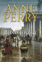 Blind Justice ebook by Anne Perry