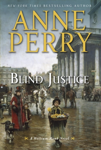 Blind Justice - A William Monk Novel ebook by Anne Perry