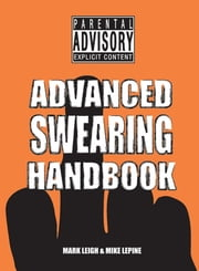 Advanced Swearing Handbook ebook by Mark Leigh,Mike Lepine