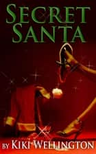 Secret Santa ebook by Kiki Wellington
