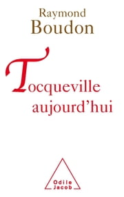 Tocqueville aujourd'hui ebook by Raymond Boudon