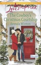 The Cowboy's Christmas Courtship ebook by Brenda Minton