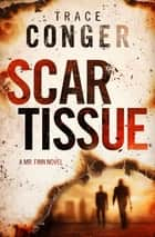 Scar Tissue ebook by Trace Conger