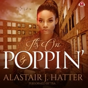 It's On and Poppin' audiobook by Alastair J. Hatter