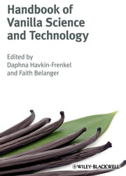 Handbook of Vanilla Science and Technology ebook by Daphna Havkin-Frenkel,Faith C. Belanger