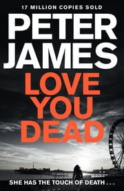 Love You Dead ebook by Peter James