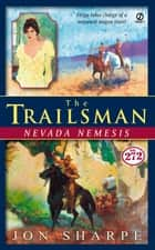 Trailsman #272, The: Nevada Nemesis ebook by David Robbins