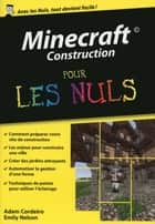 Minecraft Construction Poche Pour les Nuls ebook by Adam CORDEIRO, Emily NELSON